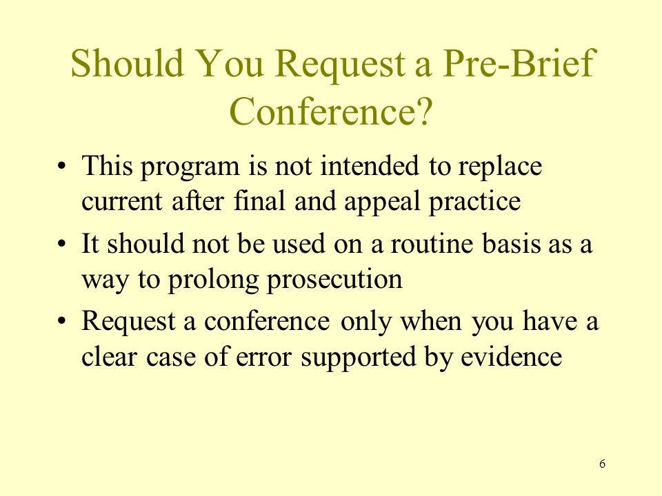 6 Should You Request a Pre-Brief Conference.