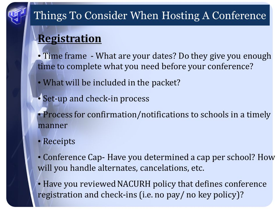 Things To Consider When Hosting A Conference Registration Time frame - What are your dates.