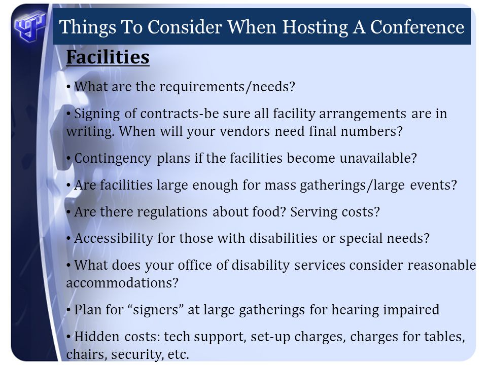 Things To Consider When Hosting A Conference Facilities What are the requirements/needs.