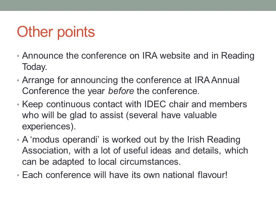 Other points Announce the conference on IRA website and in Reading Today.