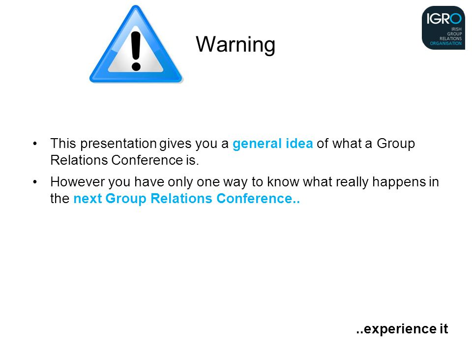 This presentation gives you a general idea of what a Group Relations Conference is.