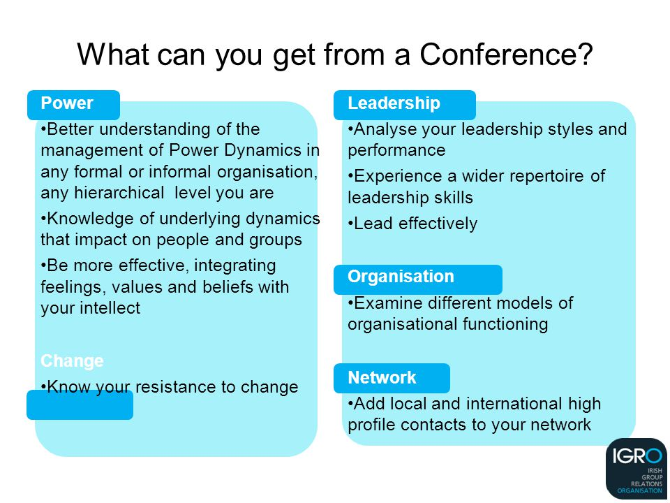 What can you get from a Conference.