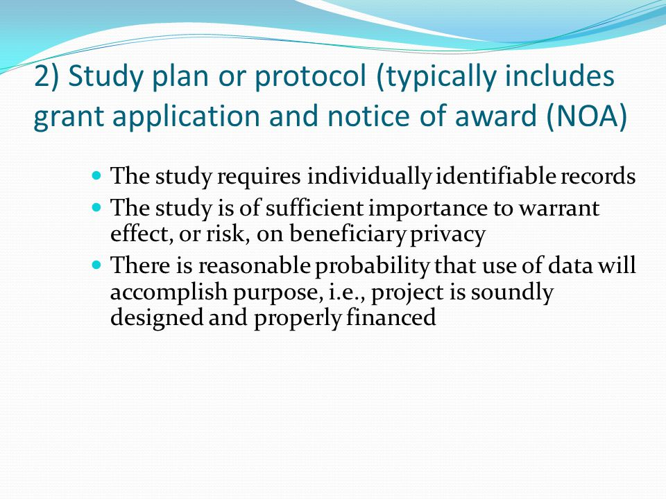 2) Study plan or protocol (typically includes grant application and notice of award (NOA) The study requires individually identifiable records The stu