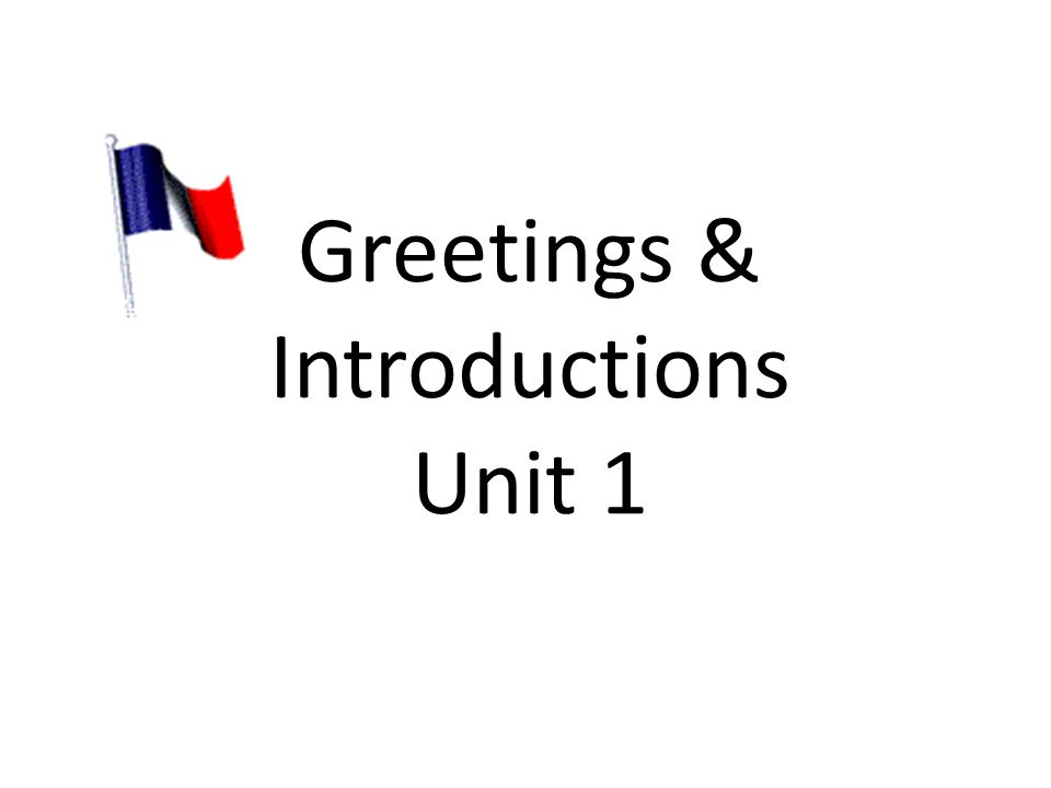 Greetings & Introductions Unit 1