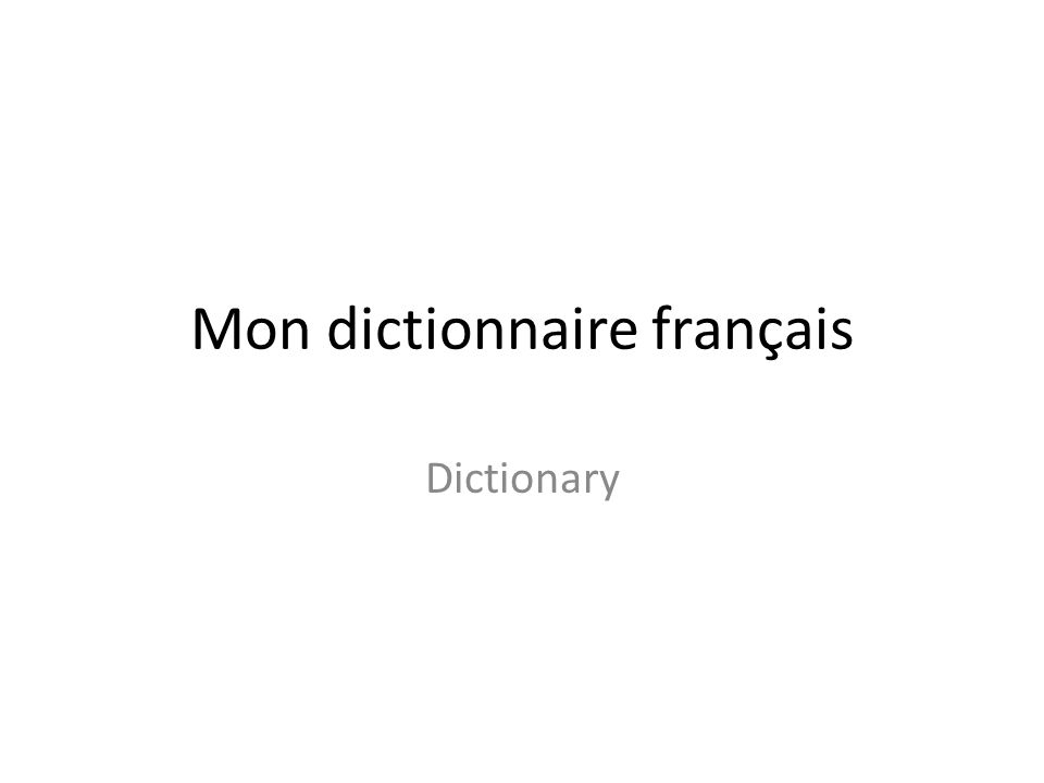 Mon dictionnaire franҫais Dictionary