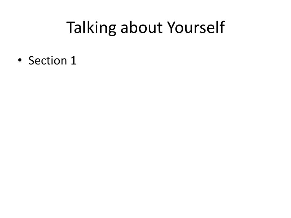 Talking about Yourself Section 1