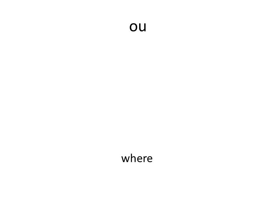 ou where