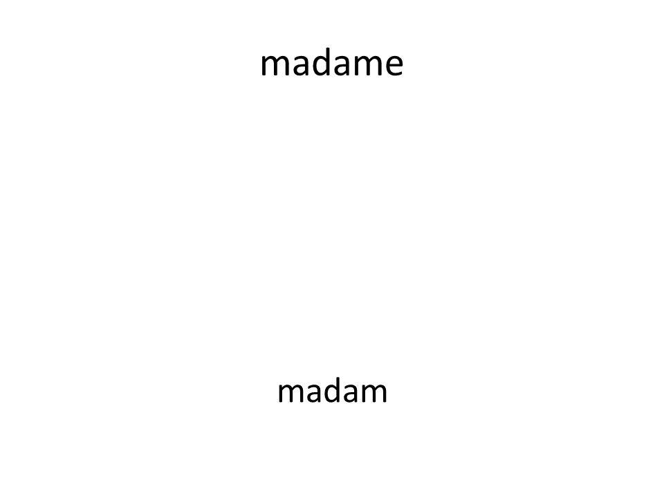 madame madam