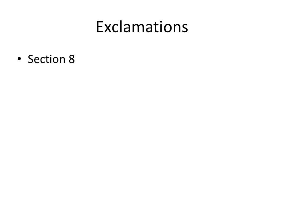 Exclamations Section 8