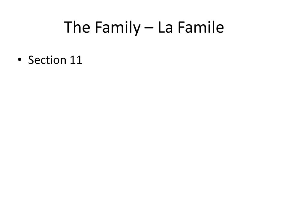 The Family – La Famile Section 11