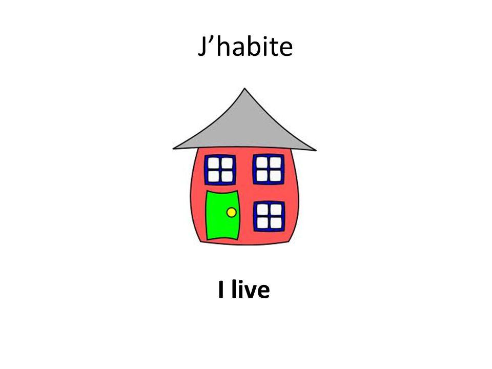 J'habite I live