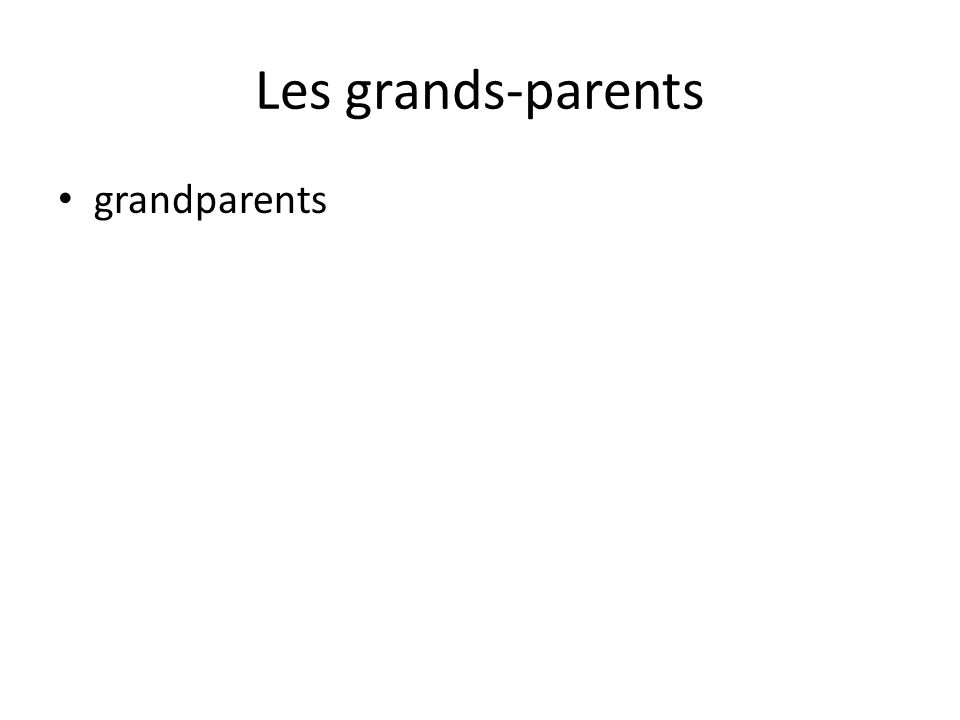 Les grands-parents grandparents