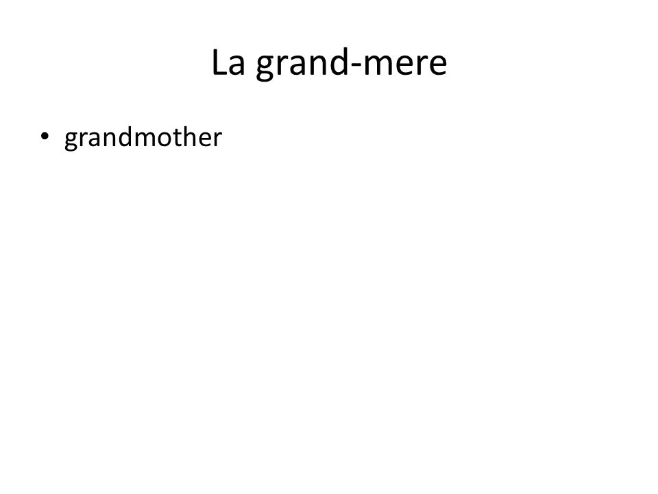 La grand-mere grandmother