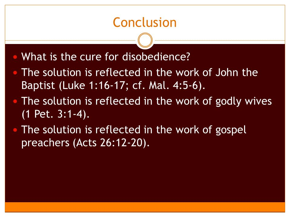 Conclusion What is the cure for disobedience.