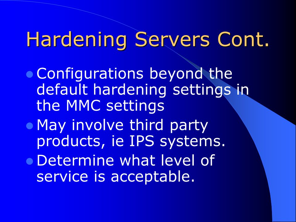 Hardening Servers Cont.