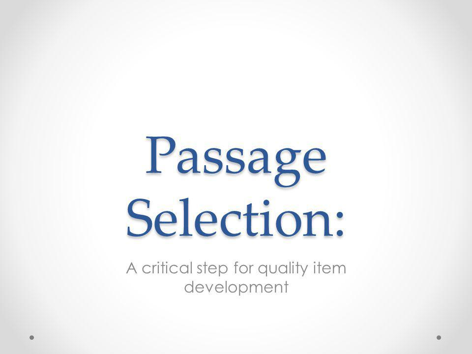 Passage Selection: A critical step for quality item development