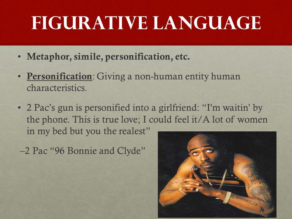 FIGURATIVE LANGUAGE Metaphor, simile, personification, etc.
