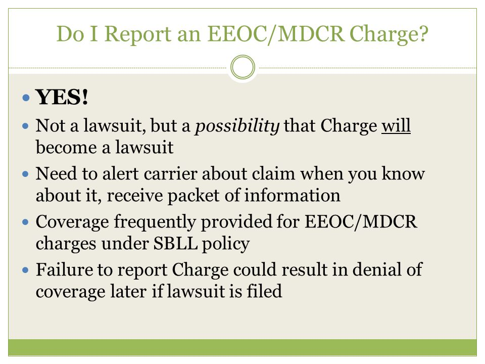 Do I Report an EEOC/MDCR Charge. YES.