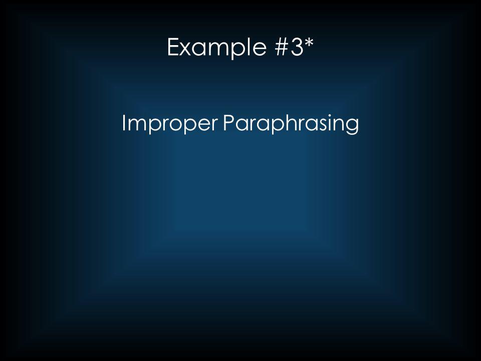 Example #3* Improper Paraphrasing