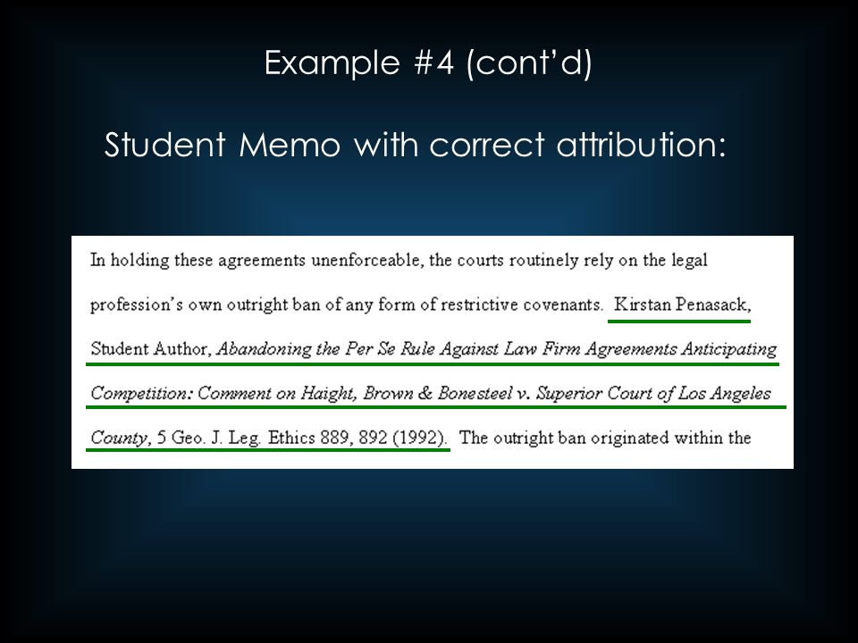 Example #4 (cont'd) Student Memo with correct attribution: