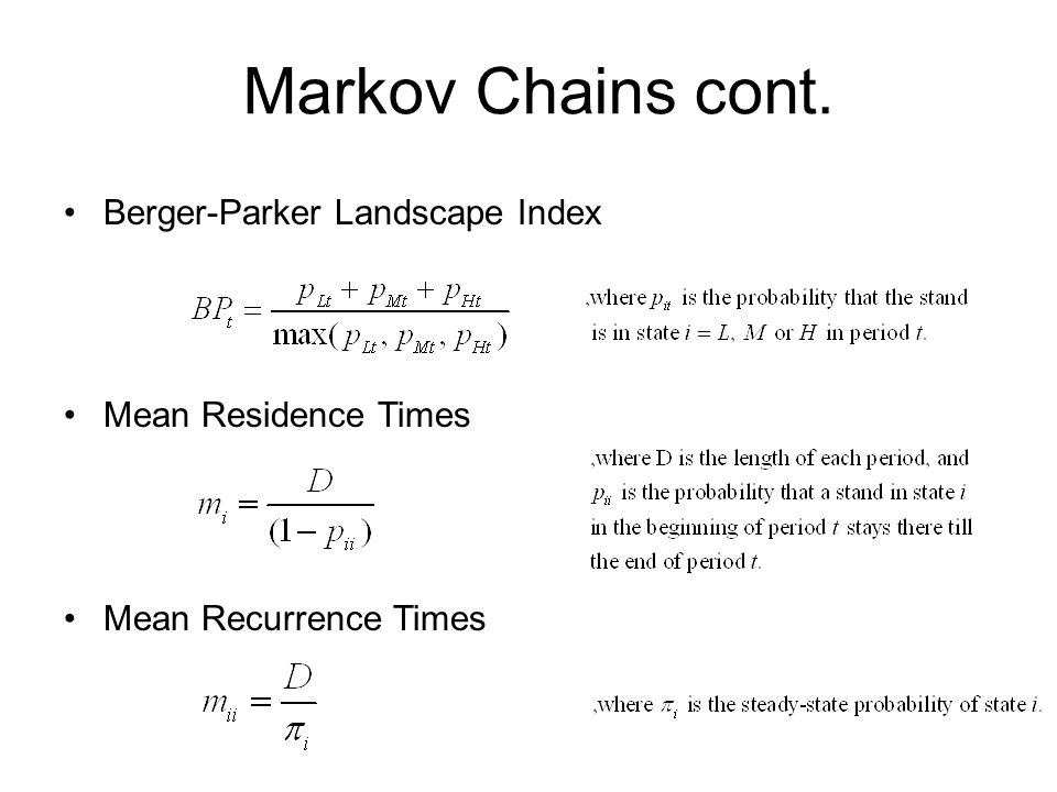 Markov Chains cont. Berger-Parker Landscape Index Mean Residence Times Mean Recurrence Times