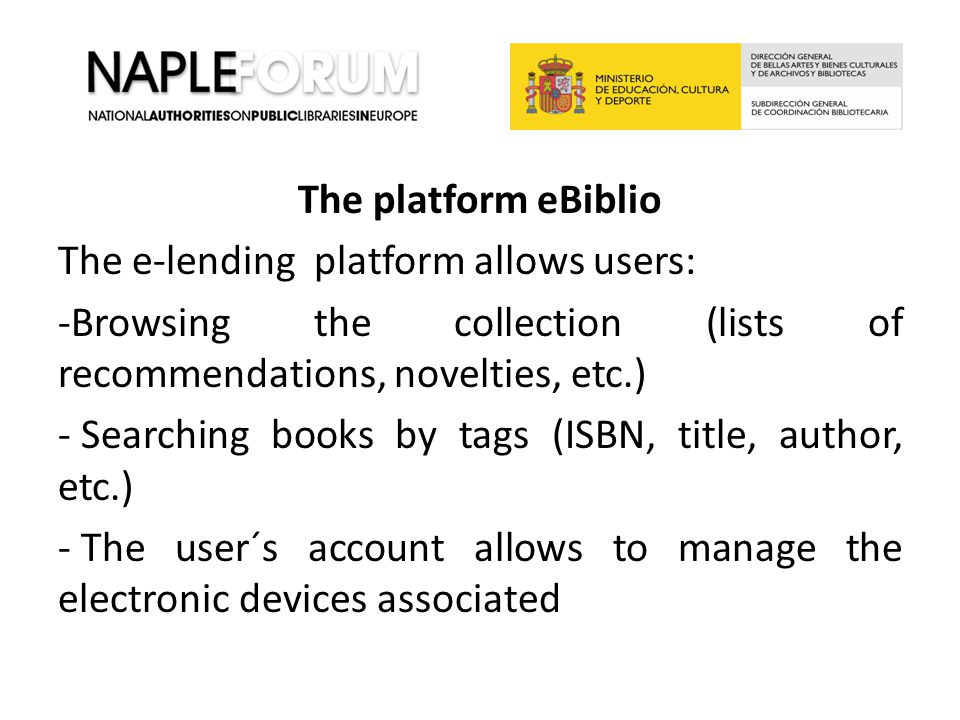 The platform eBiblio The e-lending platform allows users: -Browsing the collection (lists of recommendations, novelties, etc.) - Searching books by ta