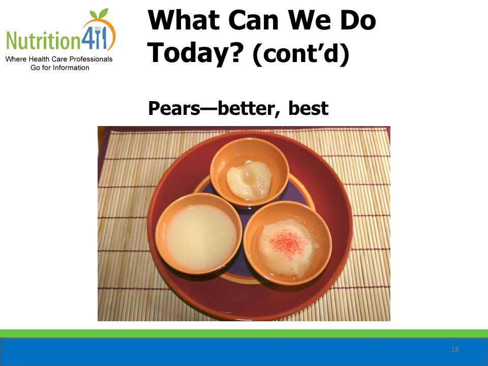18 Pears—better, best What Can We Do Today (cont'd)