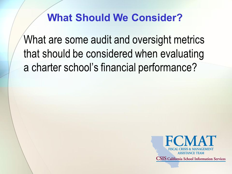 What Should We Consider? What are some audit and oversight metrics that should be considered when evaluating a charter school's financial performance?