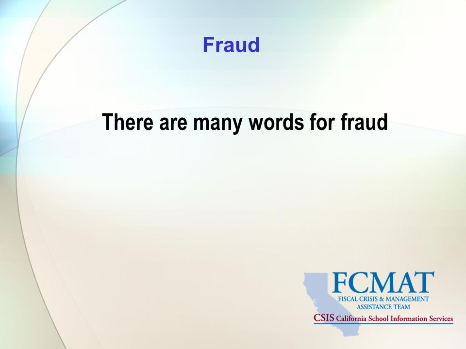 Fraud There are many words for fraud