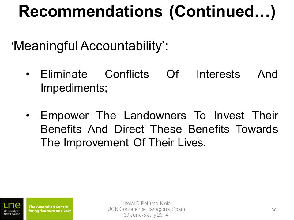 ' Meaningful Accountability': Eliminate Conflicts Of Interests And Impediments; Empower The Landowners To Invest Their Benefits And Direct These Benefits Towards The Improvement Of Their Lives.
