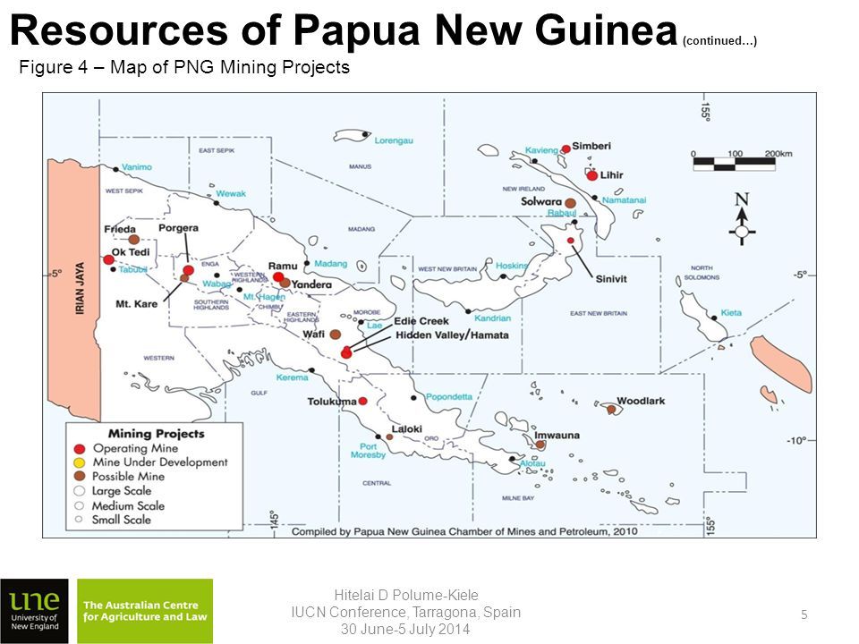 Resources of Papua New Guinea (continued…) Figure 4 – Map of PNG Mining Projects Hitelai D Polume-Kiele IUCN Conference, Tarragona, Spain 30 June-5 July 2014 5