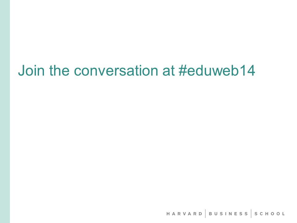 Join the conversation at #eduweb14