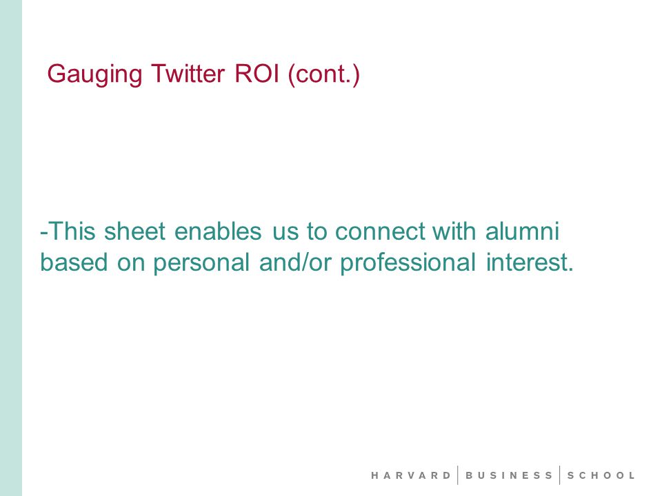 -This sheet enables us to connect with alumni based on personal and/or professional interest.