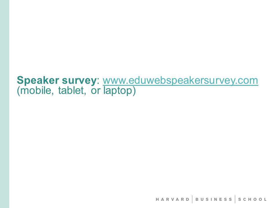 Speaker survey: www.eduwebspeakersurvey.com (mobile, tablet, or laptop)www.eduwebspeakersurvey.com