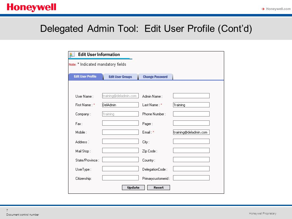 Honeywell Proprietary Honeywell.com  7 Document control number Delegated Admin Tool: Edit User Profile (Cont'd)