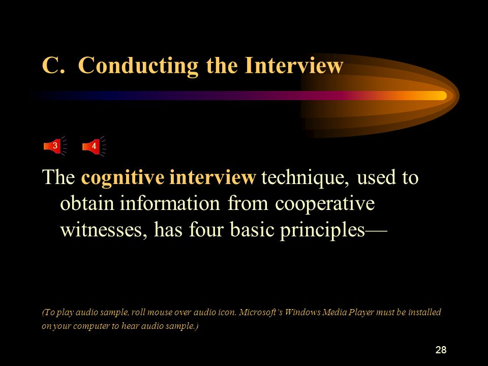 27 Summary: Establishing a cooperative relationship with the witness likely will result in an interview that yields a greater amount of accurate infor
