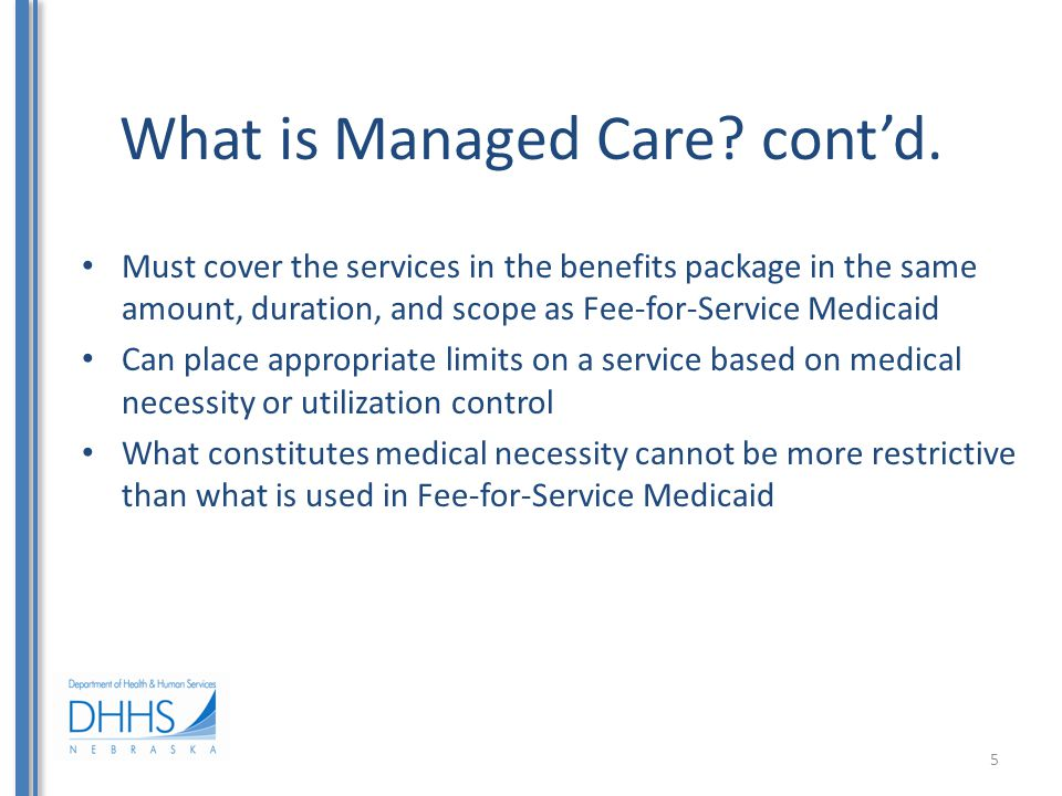 What is Managed Care. cont'd.