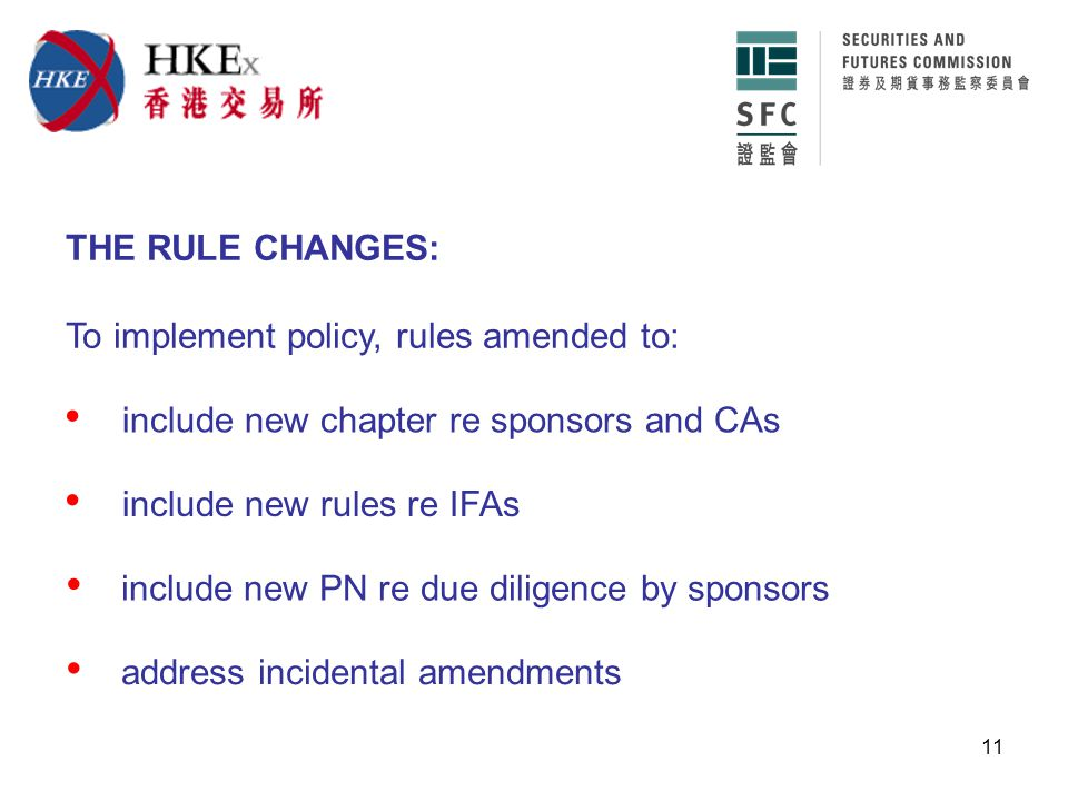 11 THE RULE CHANGES: include new rules re IFAs include new chapter re sponsors and CAs To implement policy, rules amended to: include new PN re due diligence by sponsors address incidental amendments