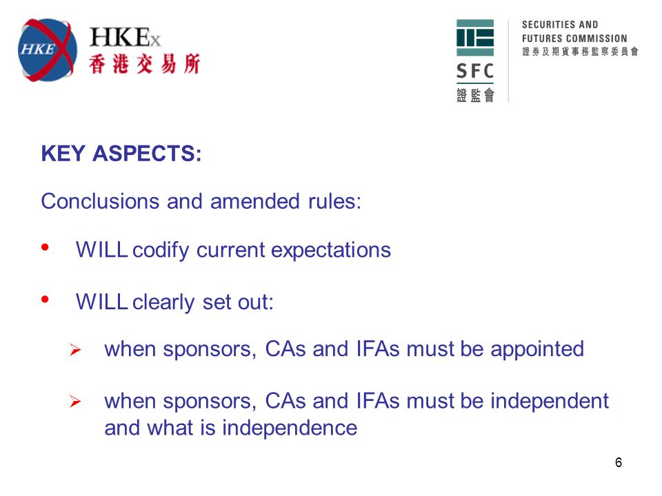 7 KEY ASPECTS: (cont'd)  role of sponsors, CAs and IFAs including due diligence  role of issuers in assisting sponsors and CAs