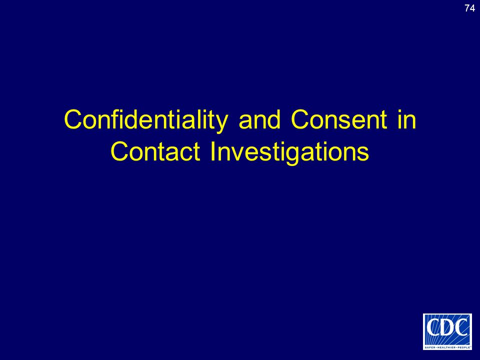 74 Confidentiality and Consent in Contact Investigations