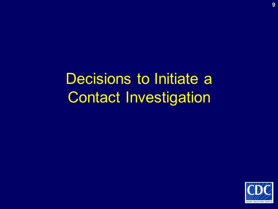 9 Decisions to Initiate a Contact Investigation