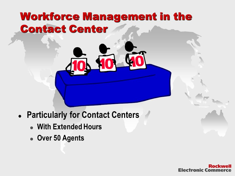 Workforce Management in the Contact Center Particularly for Contact Centers  With Extended Hours  Over 50 Agents