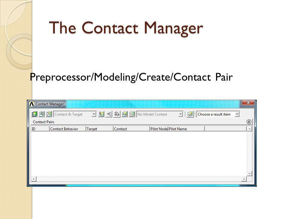 The Contact Manager Preprocessor/Modeling/Create/Contact Pair