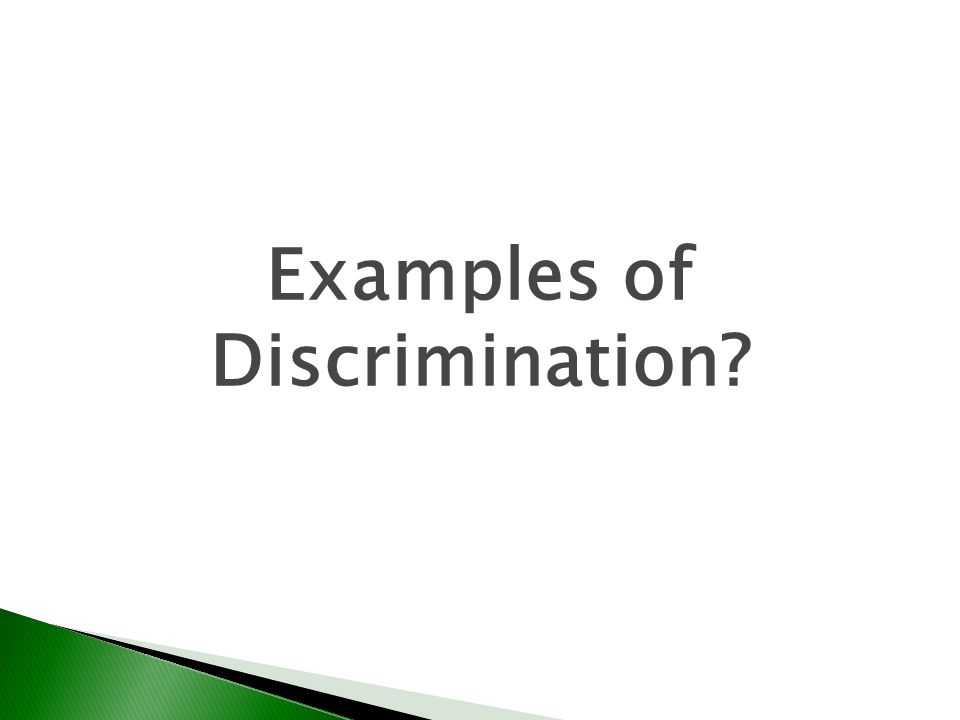Examples of Discrimination?