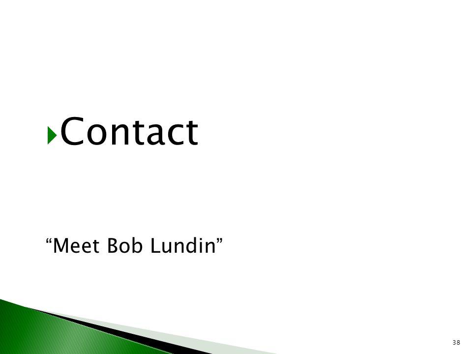"38  Contact ""Meet Bob Lundin"""
