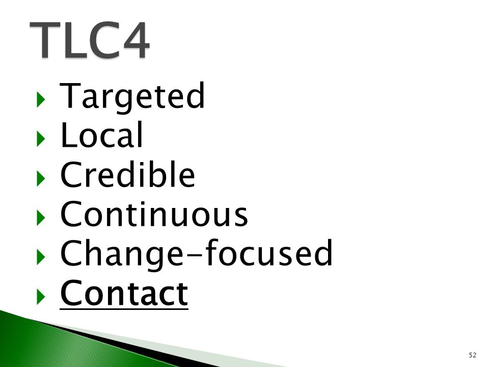  Targeted  Local  Credible  Continuous  Change-focused  Contact TLC4 52