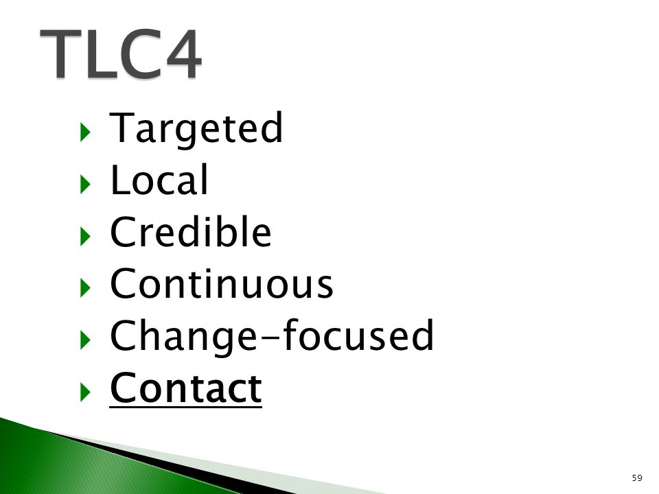  Targeted  Local  Credible  Continuous  Change-focused  Contact TLC4 59