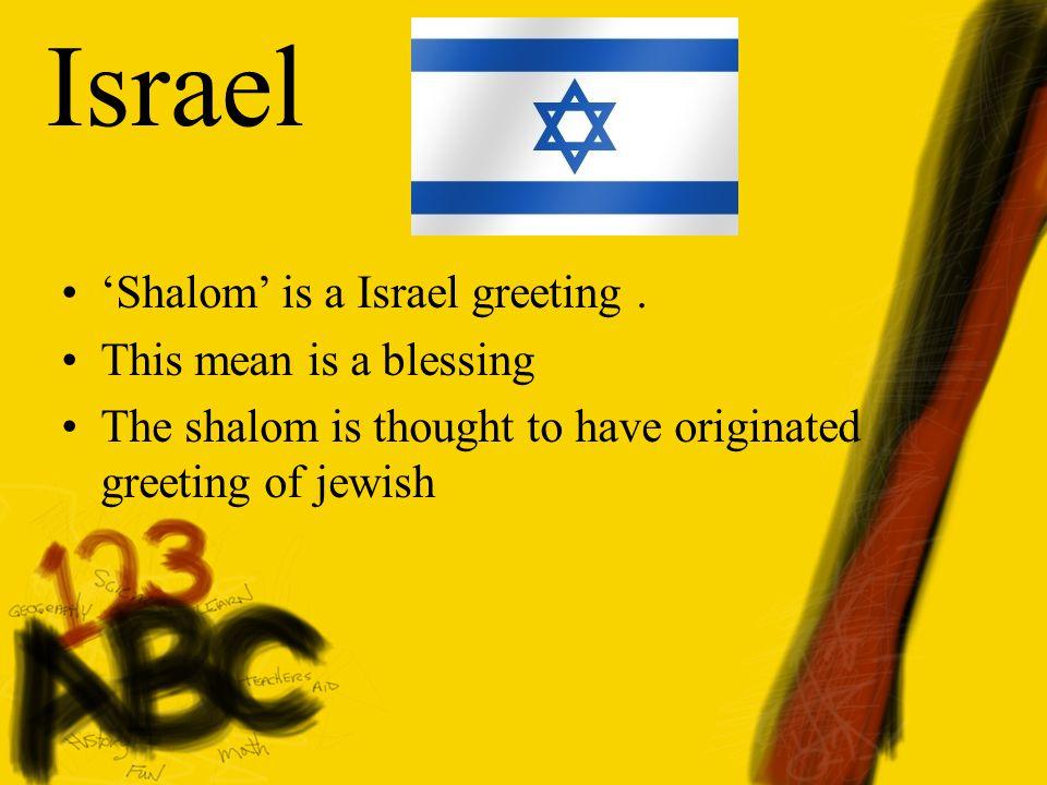 Israel 'Shalom' is a Israel greeting.