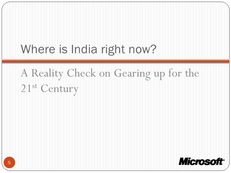 Where is India right now? A Reality Check on Gearing up for the 21 st Century 5