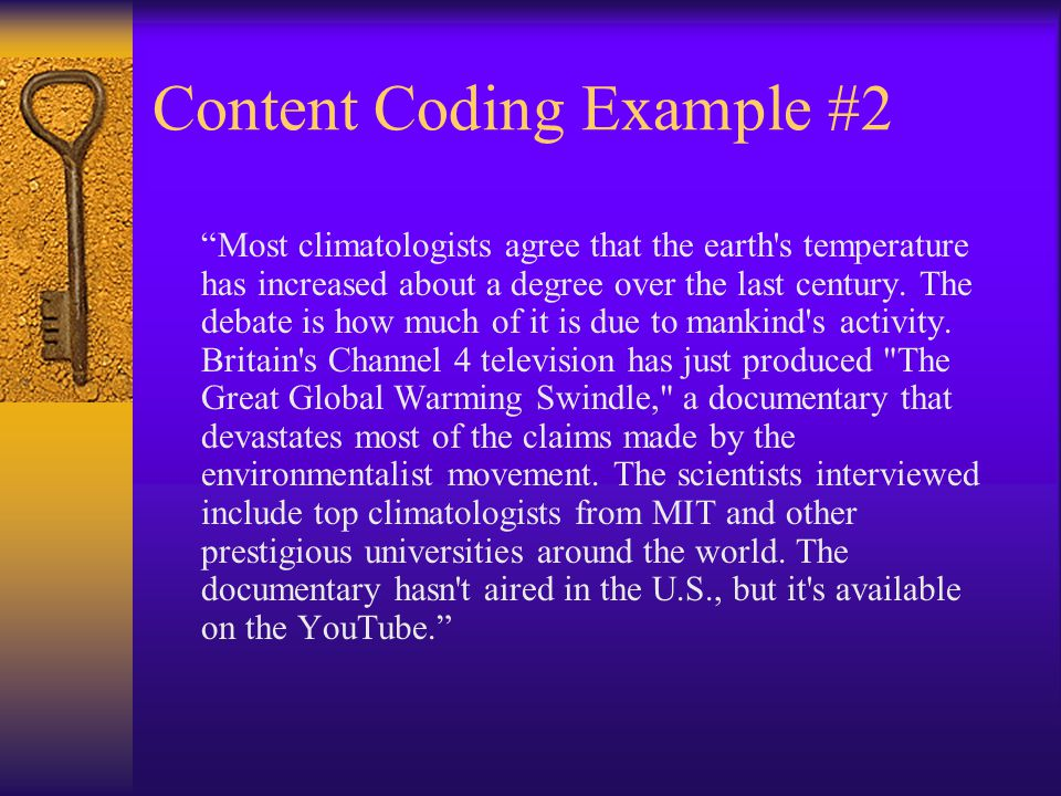 Content Coding Example #2 Most climatologists agree that the earth s temperature has increased about a degree over the last century.